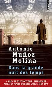 Antonio Munoz Molina, Dans La Grande Nuit Des Temps