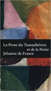 Blaise Cendrars, La Prose Du Transsibérien