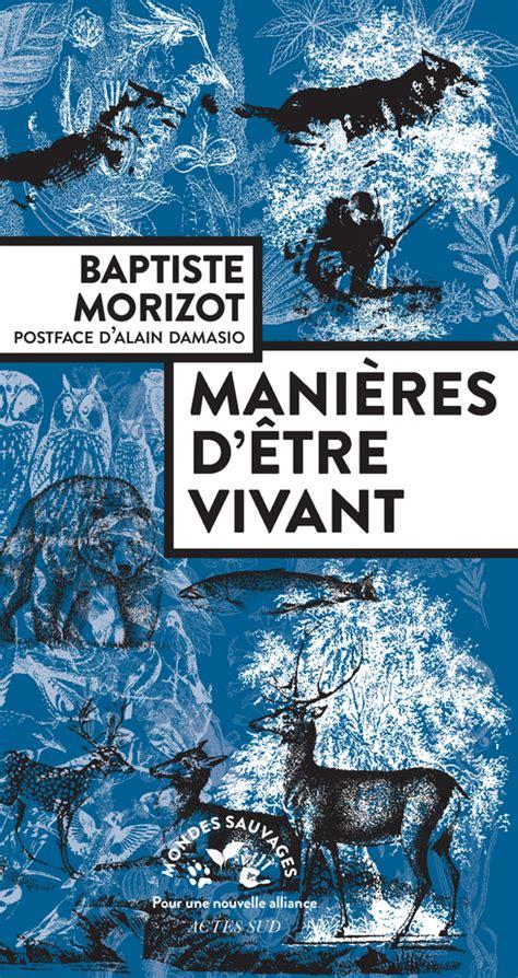 Baptiste Morizot, Manières dêtre vivant, Aces Sud